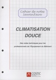 COSTIC - Climatisation douce - Des notes techniques pour les professionnels de l'Equipement du Bâtiment.