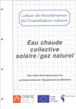 COSTIC - Eau chaude collective solaire / gaz naturel - Cahier de maintenance de l'installation solaire.
