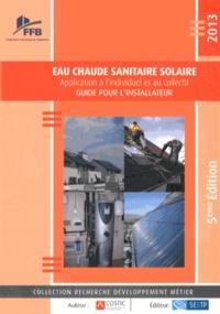 COSTIC - Eau chaude sanitaire solaire - Guide pour l'installateur.