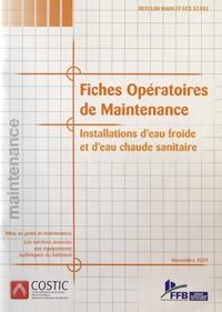 COSTIC - Fiches opératoires de maintenance - Installations d'eau froide et d'eau chaude sanitaire. 1 Cédérom