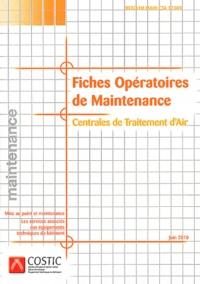 COSTIC - Fiches opératoires de maintenance - Centrales de traitement d'air. 1 Cédérom
