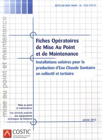 COSTIC - Installations solaires pour la production d'eau chaude sanitaire en collectif et tertiaire - Fiches opératoires de mise au point et de maintenance. 1 Cédérom