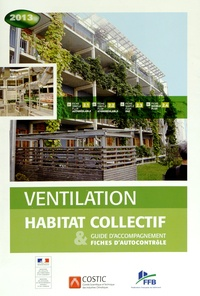 COSTIC - Ventilation habitat collectif - Guide d'accompagnement & fiches d'autocontrôle.