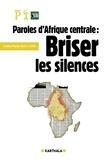 COTA et  Institut Panos - Paroles d'Afrique centrale. - Briser les silences.
