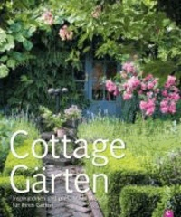 Cottage-Gärten - Inspirationen und praktisches Wissen für Ihren Garten.