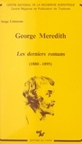 Cottereau Serge - George meredith : derniers romans (1880-1895).