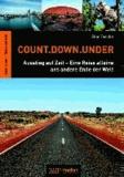 Count.Down.Under - Ausstieg auf Zeit - Eine Reise alleine ans andere Ende der Welt.