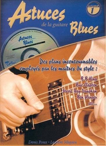 Denis Roux - Astuces de la guitare blues - Volume 1. 1 CD audio