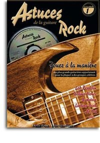 Denis Roux et Laurent Miqueu - Astuces de la guitare rock - Volume 1. 1 CD audio