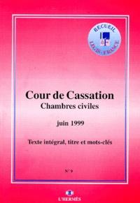 ARRETS DES CHAMBRES CIVILES DE LA COUR DE CASSATION N° 9 JUIN 1999. Texte intégral, titre et mots-clés -  Cour de cassation   Showmesound.org