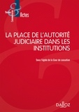 Cour de cassation - La place de l'autorité judiciaire dans les institutions.