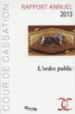 Cour de cassation - Rapport annuel 2013 - L'ordre public.