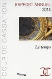 Cour de cassation - Rapport annuel 2014 - Le temps dans la jurisprudence de la Cour de cassation.