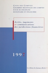 Cour de discipline budgétaire et  Cour des comptes - Arrêts, jugements et communications des juridictions financières, 1997.