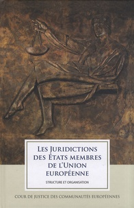Cour de justice - Les juridictions des Etats membres de l'Union européenne - Structure et organisation.