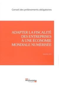 Cour des comptes - Adapter la fiscalité des entreprises à une économie mondiale numérisée.