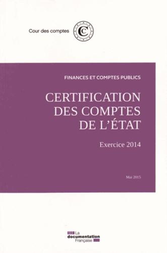 Cour des comptes - Certification des comptes de l'Etat - Exercice 2014.