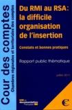 Cour des comptes - Du RMI au RSA : la difficile organisation de l'insertion - Constats et bonnes pratiques.