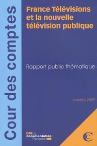 Cour des comptes - France Télévisions et la nouvelle télévision publique - Rapport public thématique.