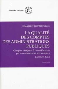 L'avis sur la qualité des comptes des administrations publiques- Comptes assujettis à la certification par un commissaire aux comptes, exercice 2013 -  Cour des comptes |