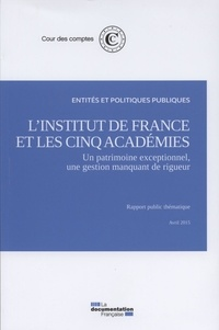 L'institut de France et les cinq académies -  Cour des comptes |