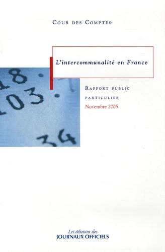 Cour des comptes - L'intercommunalité en France - Rapport au Président de la République suivi des réponses des administrations et des organismes concernés, novembre 2005.