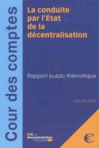 Cour des comptes - La conduite par l'Etat de la décentralisation - Rapport public thématique.
