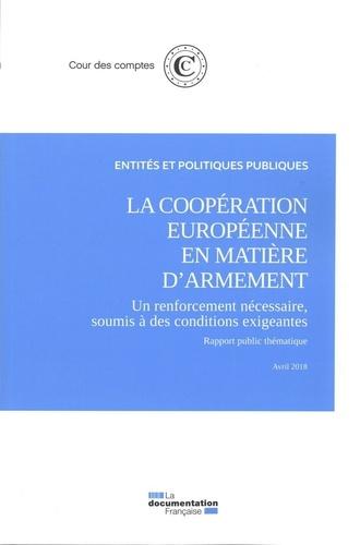 Cour des comptes - La coopération européenne en matière d'armement, un renforcement nécessaire soumie à des conditions exigeantes - Avril 2018.