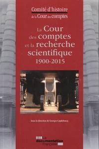 Cour des comptes et Georges Capdeboscq - La Cour des comptes et la recherche scientifique (1900-2015).