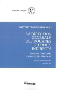 Cour des comptes - La direction générales des douanes et droits indirects.