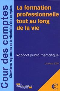 Cour des comptes - La formation professionnelle tout au long de la vie - Rapport public thématique.