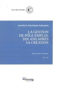 Cour des comptes - La gestion de Pôle emploi, dix ans après sa création.