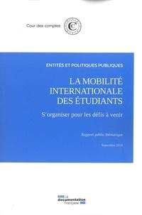 Cour des comptes - La mobilité internationale des étudiants - S'organiser pour les défis à venir.