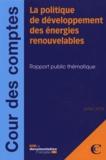 Cour des comptes - La politique de développement des énergies renouvelables - Rapport public thématique.
