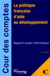 La politique française daide au développement - Rapport public thématique-juin 2012.pdf
