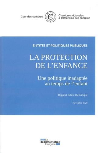 Cour des comptes - La protection de l'enfance - Une politique inadaptéée au temps de l'enfant.