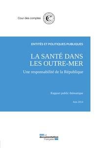Cour des comptes - La santé dans les outre-mer - Une responsabilité de la République.