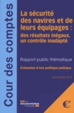 Cour des comptes - La sécurité des navires et de leurs équipages : des résultats inégaux, un contrôle inadapté - Evaluation d'une politique publique.