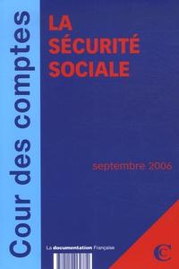 Cour des comptes - La sécurité sociale - Avec La préparation à la certification des comptes de la sécurité sociale.