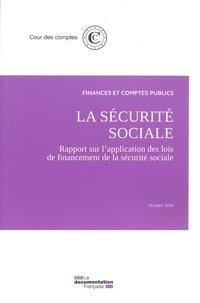 Cour des comptes - La sécurite sociale - Rapport sur l'application des lois de financement de la sécurité sociale.