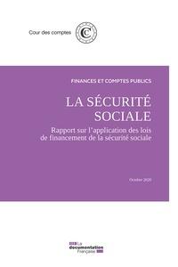 Cour des comptes - La sécurité sociale - Rapport sur l'application des lois de financement de la sécurité sociale, octobre 2020.