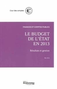 Le budget de l'Etat en 2013- Résultats et gestion -  Cour des comptes pdf epub