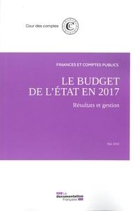 Cour des comptes - Le budget de l'Etat en 2017 - Résultats et gestion Juin 2018.