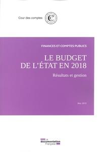 Cour des comptes - Le budget de l'Etat en 2018 - Résultats et gestion.