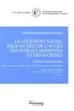 Cour des comptes - Le logement social face au défi de l'accès des publics modestes et défavorisés - Cahiers territoriaux.