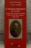 Cour des comptes - Le Premier président Le Conte - Un heureux mariage de raison avec la Cour des comptes (1902-1948).