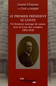 Le Premier président Le Conte- Un heureux mariage de raison avec la Cour des comptes (1902-1948) -  Cour des comptes pdf epub
