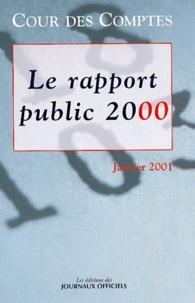 Le rapport public 2000. Rapport au Président de la République suivi des réponses des administrations, collectivités, organismes et entreprises, Janvier 2001.pdf