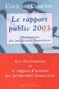 Le rapport public 2003 2 volumes : Volume 1, Observations des juridictions financières. Volume 2, Le rapport dactivité des juridictions financières.pdf