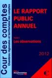 Cour des comptes - Le rapport public annuel - Pack 3 volumes : Tome 1, Les observations ; Tome 2, Les suites ; Tome 3, Les activités + Rapport public annuel Cour de discipline budgétaire et financière.